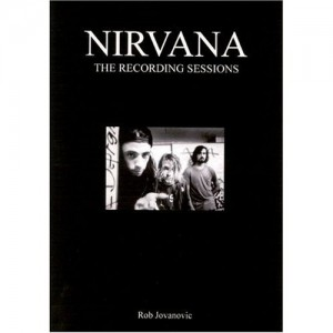 Nirvana The Recording Sessions