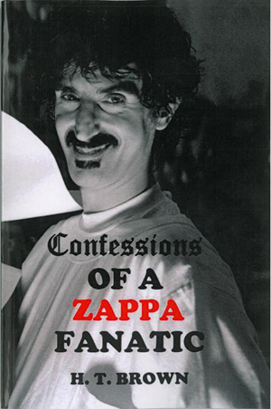 2013 Confessions of a Zappa Fanatic