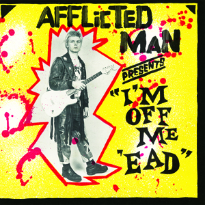 Afflicted Man Steve Hall I'm Off Me Ead