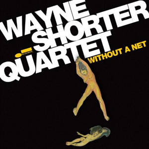 Without A Net Blue Note Records Wayne Shorter