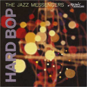 Art Blakey & The Jazz Messengers Hard Bop