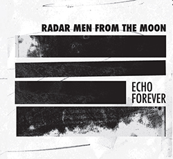 Radar Men From The Moon-Echo Forever