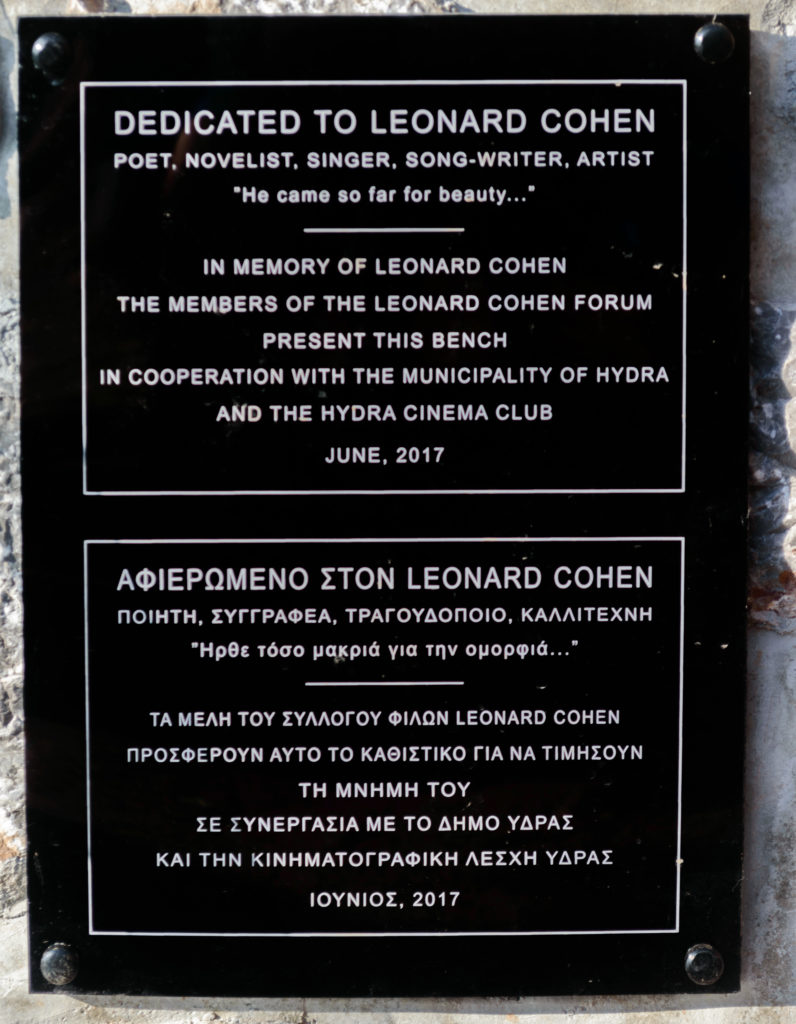 On June 10, 2017, a stone bench dedicated to Cohen's memory was erected on the Greek island of Hydra. The island also named a street after the singer.